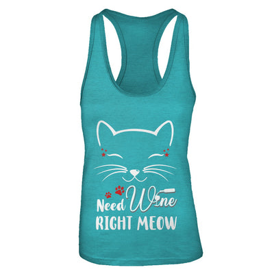 Wine Lover Need Wine Right Meow Cat Drinking Wine Gifts T-Shirt & Tank Top | Teecentury.com