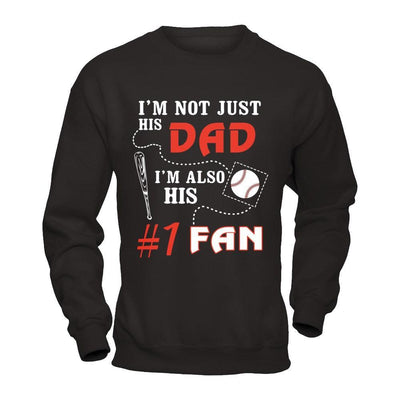 I'm Not Just His Dad I'm Also His Fan Baseball Dad T-Shirt & Hoodie | Teecentury.com