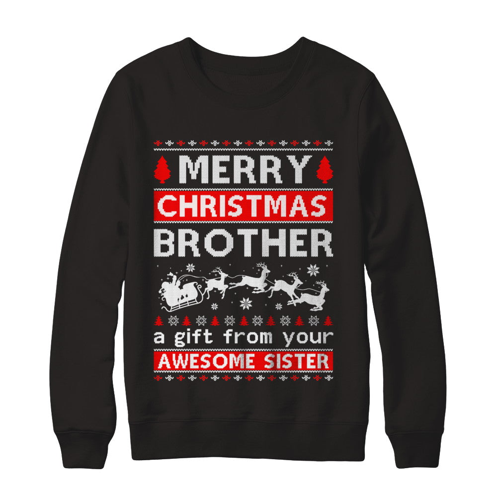 Merry Christmas Brother A Gift From Your Sister Sweater Shirt ...