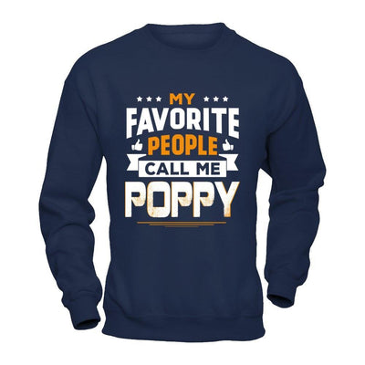 My Favorite People Call Me Poppy T-Shirt & Hoodie | Teecentury.com