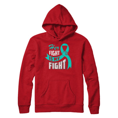 Her Fight is My Fight Ovarian Cancer Teal Awareness Ribbon T-Shirt & Hoodie | Teecentury.com