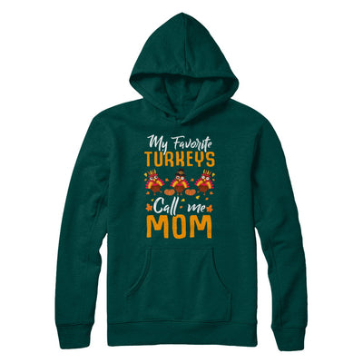 My Favorites Turkeys Call Me Mom Thanksgiving Day T-Shirt & Sweatshirt | Teecentury.com