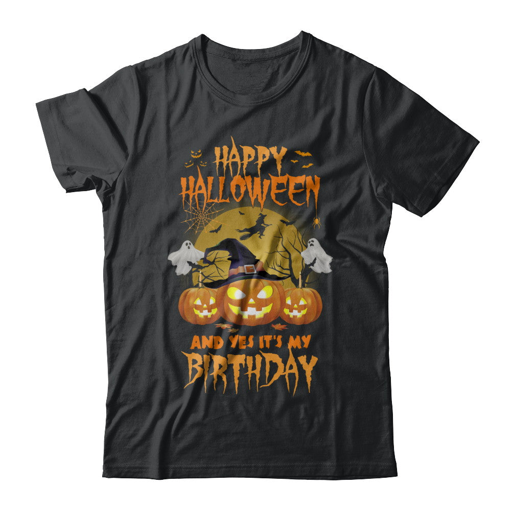 Happy Halloween And Yes Its My Birthday Gifts Shirt Hoodie