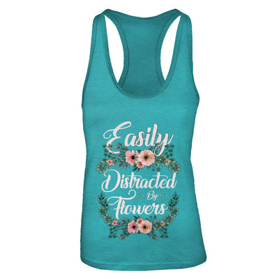 Easily Distracted By Flowers T-Shirt & Tank Top | Teecentury.com