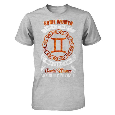 Some Women Are Lost In The Fire And Gemini Women Are Built From It T-Shirt & Hoodie | Teecentury.com