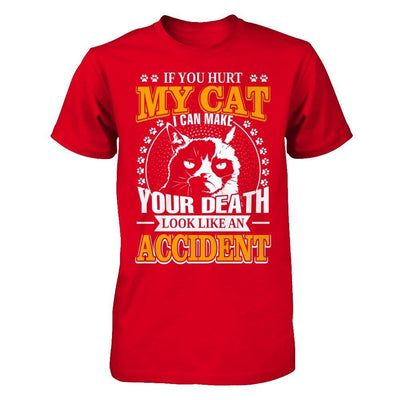 If You Hurt My Cat I Can Make Your Death Look Like An Accident T-Shirt & Hoodie | Teecentury.com