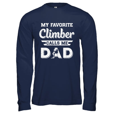 Rock Climbing My Favorite Climber Call Me Dad Fathers Day T-Shirt & Hoodie | Teecentury.com