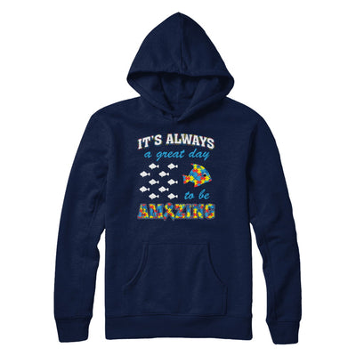 Autism It's Always A Great Day To Be Amazing T-Shirt & Hoodie | Teecentury.com