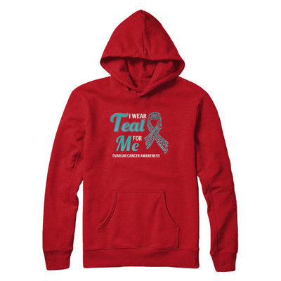 I Wear Teal For Me Ovarian Cancer Awareness T-Shirt & Hoodie | Teecentury.com