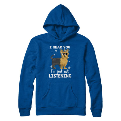 I Hear You I'm Just Not Listening Funny Yorkie T-Shirt & Hoodie | Teecentury.com