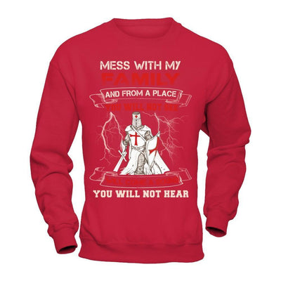 Knight Templar Mess With My Family And From A Place You Will Not See T-Shirt & Hoodie | Teecentury.com