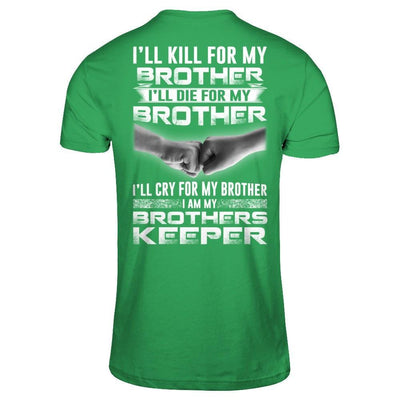 I'll Cry For My Brother I Am My Brothers Keeper T-Shirt & Hoodie | Teecentury.com