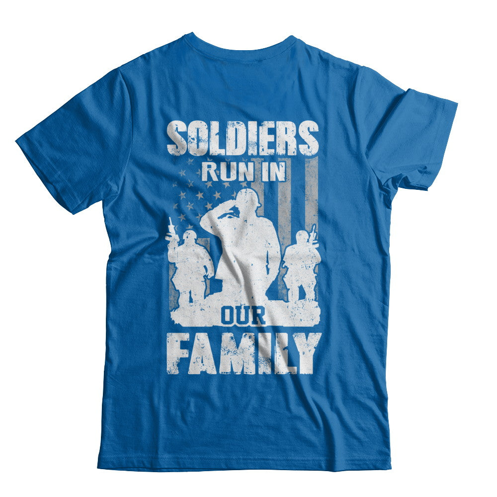 eb22ce4f Soldiers Run In Our Family Veteran Dad Son Shirt & Hoodie ...