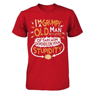 I'm A Grumpy Old Man My Level Of Sarcasm Grandpa Fathers Day T-Shirt & Hoodie | Teecentury.com