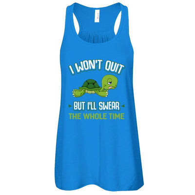 I Won't Quit But I'll Swear The Whole Time T-Shirt & Tank Top | Teecentury.com