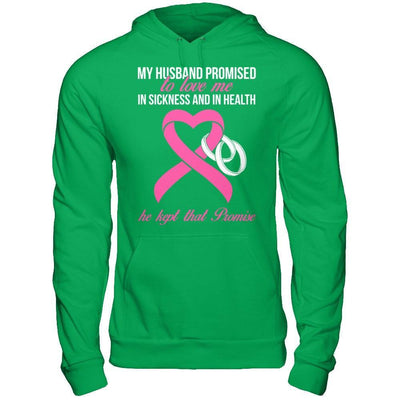 My Husband Promises To Love Me In Sickness Breast Cancer T-Shirt & Hoodie | Teecentury.com