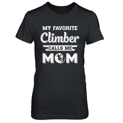 Rock Climbing My Favorite Climber Call Me Mom Mothers Day T-Shirt & Hoodie | Teecentury.com