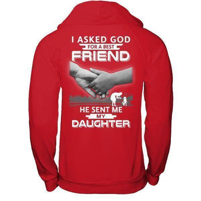 I Asked God For A Best Friend He Sent Me My Daughter T-Shirt & Hoodie | Teecentury.com