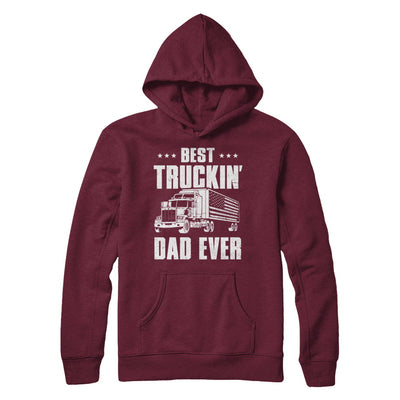 Best Truckin' Dad Ever American Flag Trucker Fathers Day T-Shirt & Hoodie | Teecentury.com