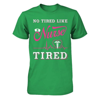 No Tired Like Nurse Tired T-Shirt & Hoodie | Teecentury.com