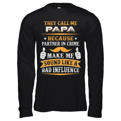 They Call Me Papa Because Partner In Crime T-Shirt & Hoodie | Teecentury.com