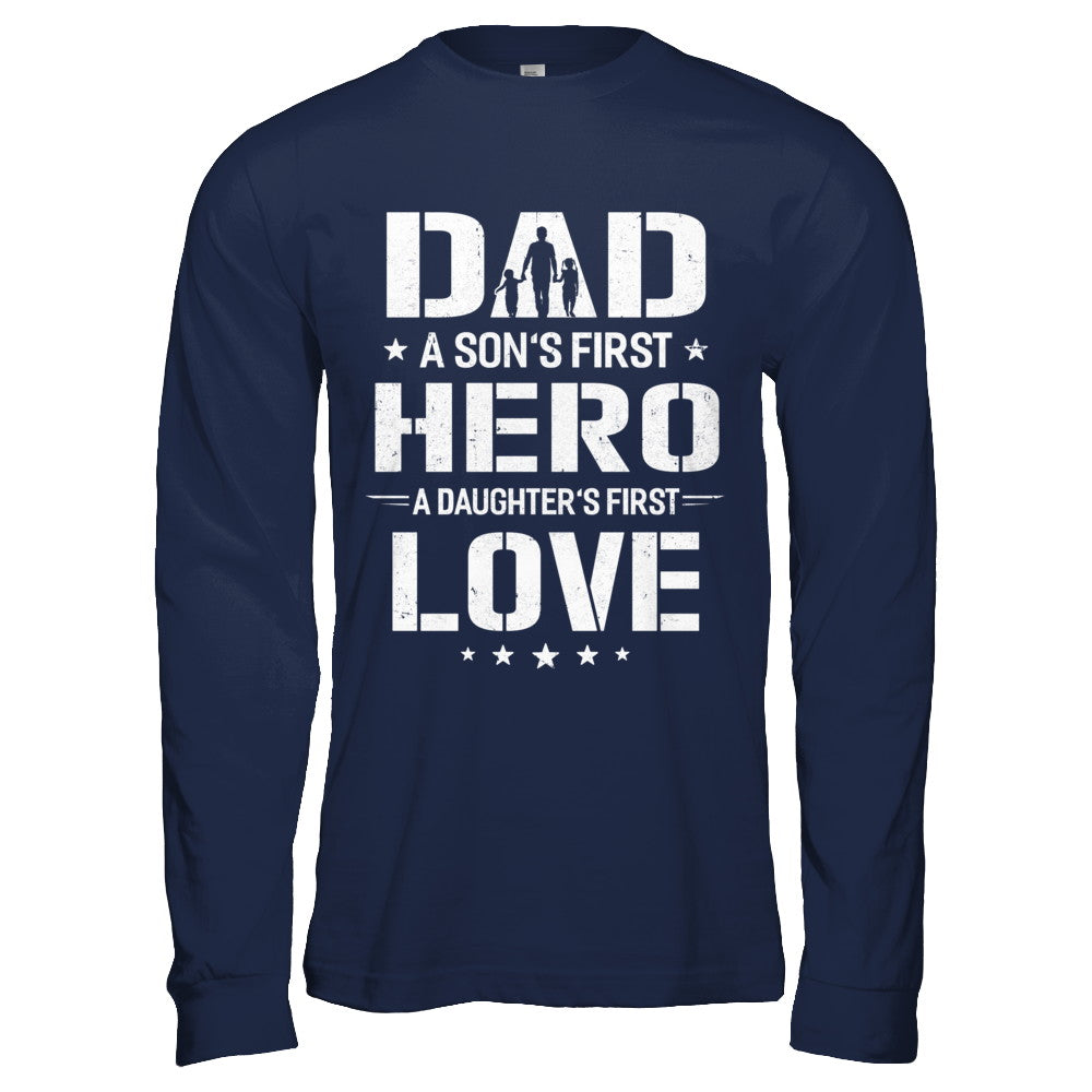 e3ea220f Dad A Son's First Hero A Daughter's First Love Daddy Fathers Day ...