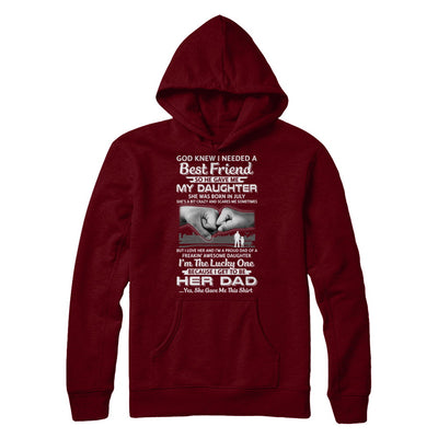 I Needed A Best Friend He Gave Me My Daughter July Dad T-Shirt & Hoodie | Teecentury.com