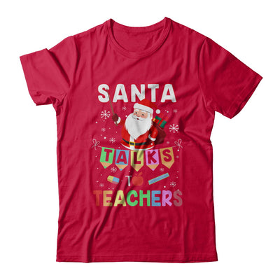 Santa Talks To Teacher Christmas Pajamas Gift T-Shirt & Sweatshirt | Teecentury.com