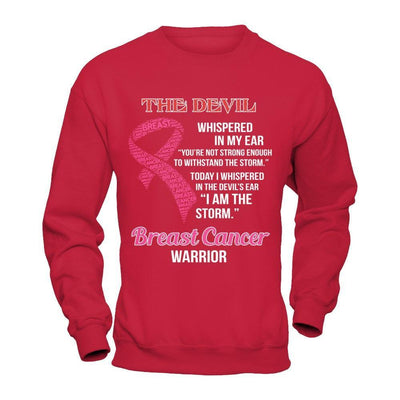 Breast Cancer Warrior I Whispered In The Devil's Ear I Am The Storm T-Shirt & Hoodie | Teecentury.com