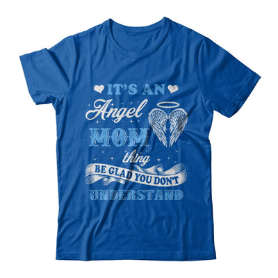 It's An Angel Mom Thing Be Glad You Don't Understand T-Shirt & Hoodie | Teecentury.com