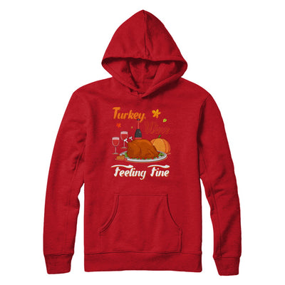 Turkey Wine Feeling Fine Funny Thanksgiving T-Shirt & Sweatshirt | Teecentury.com