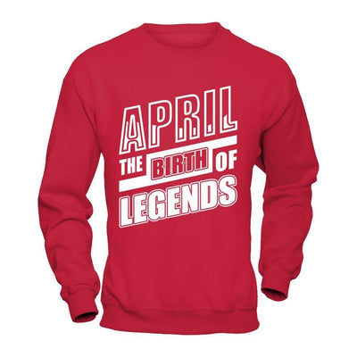 April The Birth Of Legends T-Shirt & Hoodie | Teecentury.com