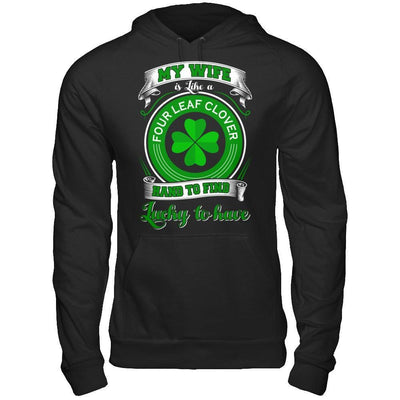My Wife Is Like A Four Leaf Clover Hard To Find Lucky T-Shirt & Hoodie | Teecentury.com