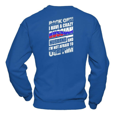 I Have A Crazy Russian Husband I'm Not Afraid To Use Him T-Shirt & Hoodie | Teecentury.com