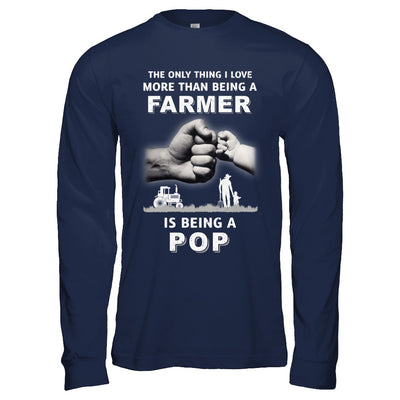 Love More Than Farmer Being A Pop Fathers Day T-Shirt & Hoodie | Teecentury.com