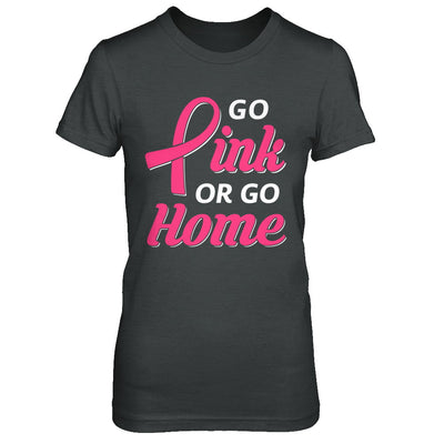 Go Pink Or Go Home Breast Cancer Awareness Month T-Shirt & Hoodie | Teecentury.com