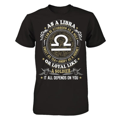 As A Libra I Can Be Stubborn As A Mule T-Shirt & Hoodie | Teecentury.com