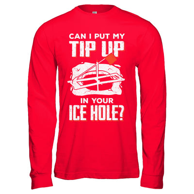 Can I Put My Tip Up In Your Ice Hole Fishing Ice Fish T-Shirt & Hoodie | Teecentury.com
