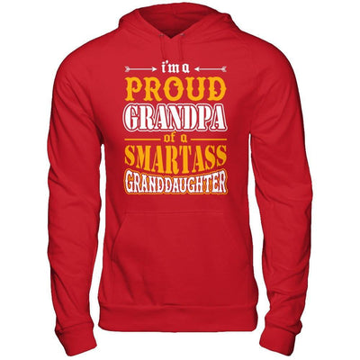 I'm A Proud Grandpa Of A Smartass Granddaughter T-Shirt & Hoodie | Teecentury.com