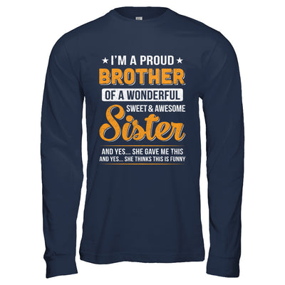 I'm A Proud Brother Of A Wonderful Sweet And Awesome Sister T-Shirt & Hoodie | Teecentury.com