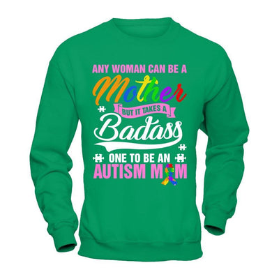 Any Woman Can Be A Mother But It Takes A Badass One To Be An Autism Mom T-Shirt & Hoodie | Teecentury.com