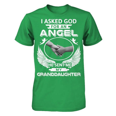 I Asked God For An Angel He Sent Me My Granddaughter T-Shirt & Hoodie | Teecentury.com