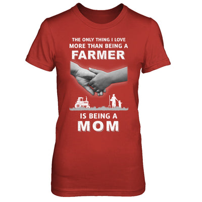 Love More Than Farmer Being A Mom Fathers Day T-Shirt & Hoodie | Teecentury.com