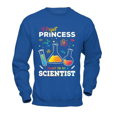 Forget Princess I Want To Be A Scientist T-Shirt & Hoodie | Teecentury.com