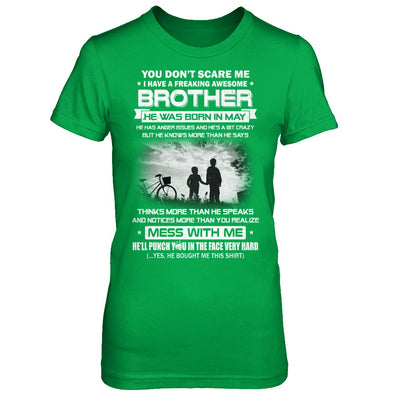 Freaking Awesome Brother He Was Born In May Sister T-Shirt & Hoodie | Teecentury.com