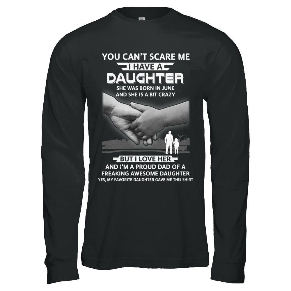 65b9f660a I Have A Daughter She Was Born In June Dad Gift Shirt & Hoodie ...