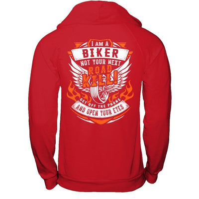 I Am A Biker Not Your Next Road Kill T-Shirt & Hoodie | Teecentury.com