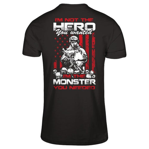 I'm Not The Hero You Wanted I'm The Monster You Needed T-Shirt & Hoodie | Teecentury.com