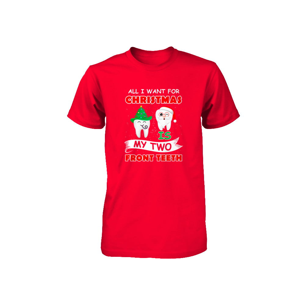 All I Want For Christmas Is My Two Front Teeth.All I Want For Christmas Is My Two Front Teeth Funny Youth Shirt