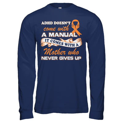 Adhd Comes With A Mother Who Never Gives Up T-Shirt & Hoodie | Teecentury.com